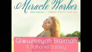 Miracle Worker by Glowreeyah ft  Nathaniel Bassey