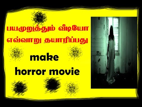 How to make videos, horror movie effects ,...