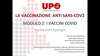 La vaccinazione anti sars-cov-2. modulo 2: i vaccini covid. produzione e tipologie