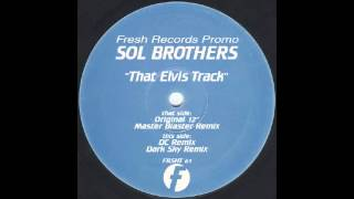 Sol Brothers - That Elvis Track (DC Remix)