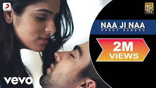 Hardy Sandhu - Naa Ji Naa |  Lyric Video