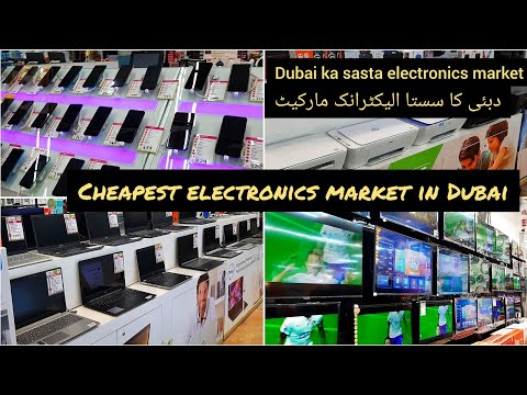 Dubai Cheapest Electronics Market 2020 | Cheapest Electronic Market In Dubai | Cheapest In Dubai