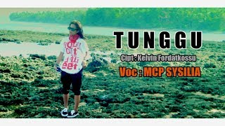 Mcp Sysilia   Tunggu ( Official Music Video ) [hd] Rap Mollucan Labrak 2017.