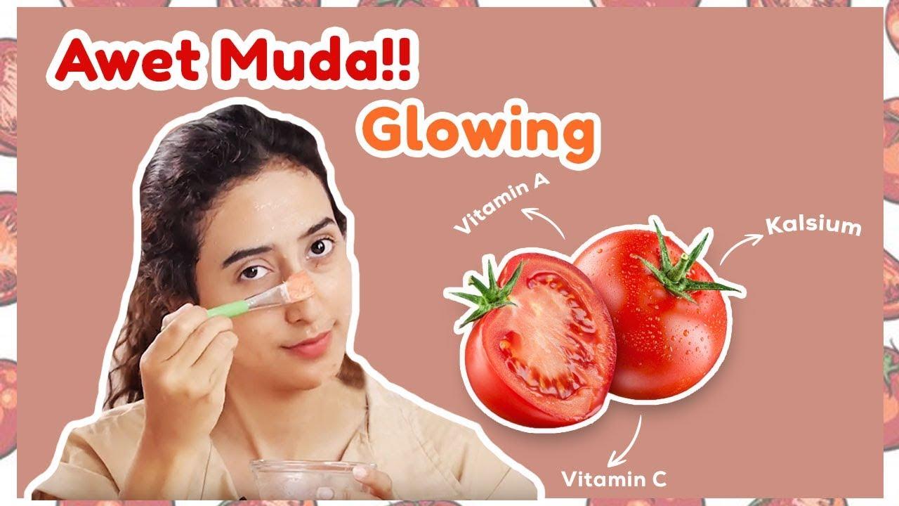 Cara Mencerahkan Wajah Dan Awet Muda Dengan Masker Alami Ini Manfaat Tomat Untuk Wajah Youtube