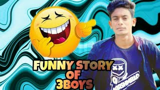 Funny story of 3Boy short comedy film in (Assamese)
