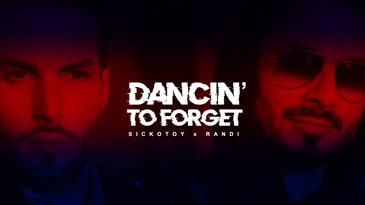 SICKOTOY x Randi - Dancin' To Forget | Official Audio