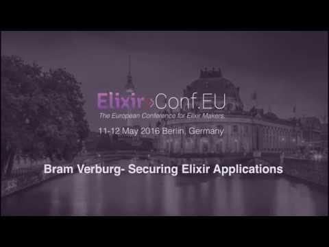 Bram Verburg - Securing Elixir Applications (ElixirConfEU 2016)
