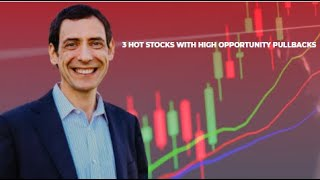 3 Hot Stocks With High Opportunity Pullbacks