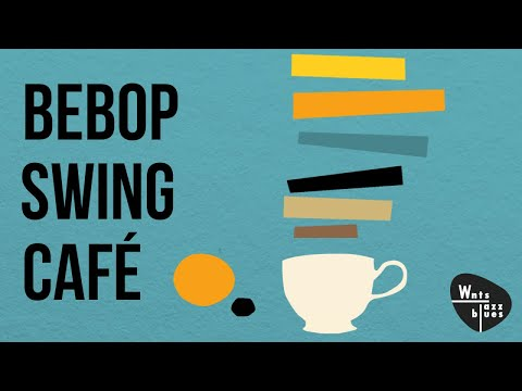 Bebop Swing Café - Bebop Jazz Stars Play Hot Hits