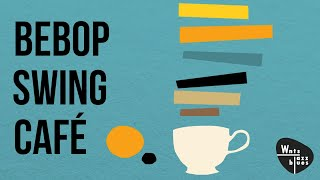 Bebop Swing Café - Bebop Jazz Stars Play Hot Hits