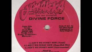 Divine Force - Ain´t We Funk Now