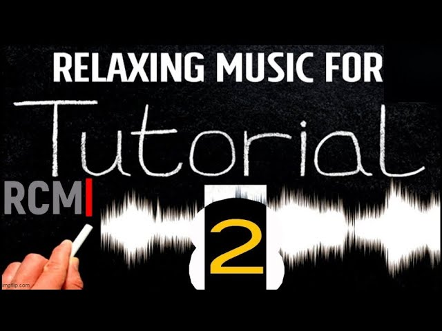 Background music for tutorial videos