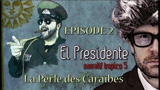 (Let's Play narratif) EL PRESIDENTE - Episode 2 - La perle des caraibes