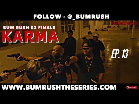 BUM RUSH S2 FINALE - EP 13 -