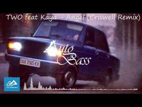 TWO feat Kaya   Angel Criswell Remix (A.A) Auto Bass Azeri 2016