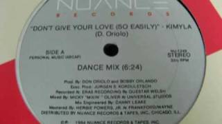 Kimyla - Don't Give Your Love (So Easily) (Dance Mix)