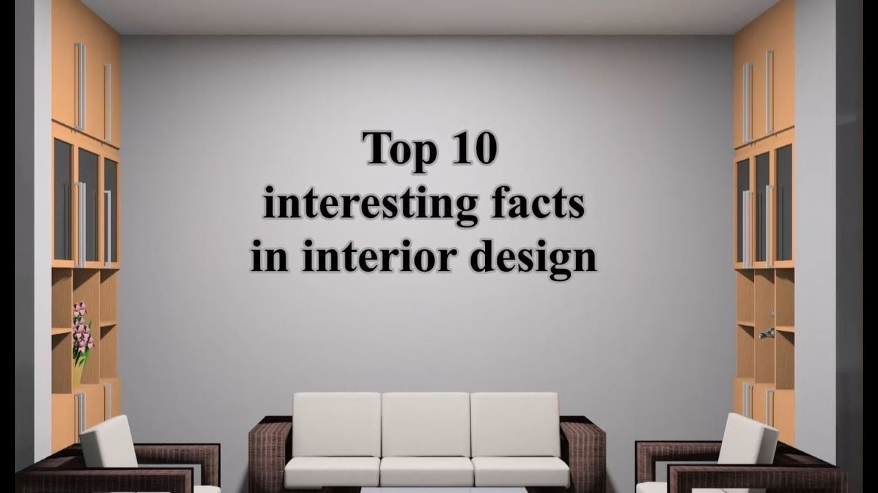 Top 10 Interesting Facts In Interior Design Youtube