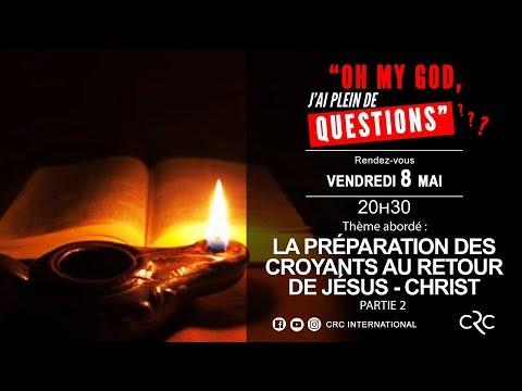 La Préparation Des Croyants Au Retour De Jésus-Christ - Partie 2 [08 Mai 2020]