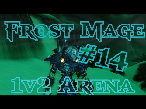 [Laurence] Frost Mage 5.4.8 1v2 Arena Montage #14