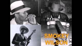 Smokey Wilson - You Don