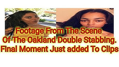 Footage Added From The Crime Scene Oakland Double Stabbing