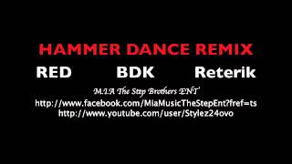 Hammer Dance Freestyle - RED, BDK, And Reterik Check it out!!!!!!!