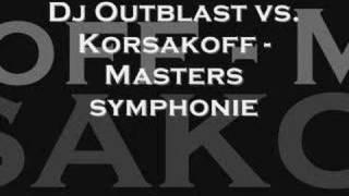 Dj Outblast vs. Korsakoff - Masters symphonie