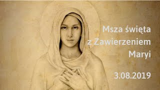 Msza święta z zawierzeniem Maryi (I sobota sierpnia) - 2019