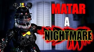 10 MANERAS DE MATAR A NIGHTMARE Five Nights at Freddy s 4 Fnaf 4