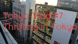 [Tokyo Vlogs: Ep. 7] Thrifting in Tokyo