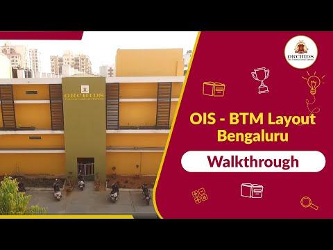 Walk Through - Orchids The International School, BTM Layout, Bangalore