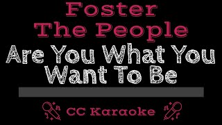 Foster The People Are You What You Want To Be CC Karaoke Instrumental Lyrics