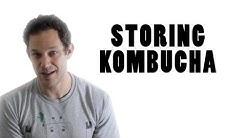 Storing Kombucha