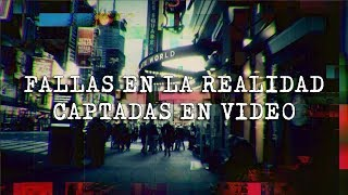 5 Fallas en la realidad captadas en video