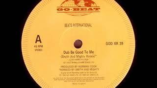 Beats International - Dub Be Good To Me (Smith & Mighty Remix)