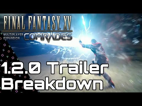 COMRADES 1.2.0 Trailer Thoughts Final Fantasy 15