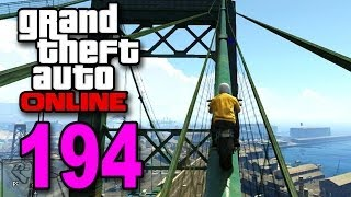 Grand Theft Auto 5 Multiplayer - Part 194 - Bridge Climbing (GTA Online Let's Play)