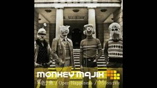 MONKEY MAJIK - Open Happiness