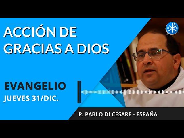 Evangelio de hoy jueves 31 de diciembre de 2020   Acción de gracias a Dios