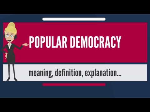 What is POPULAR DEMOCRACY? What does POPULAR DEMOCRACY mean? POPULAR DEMOCRACY meaning