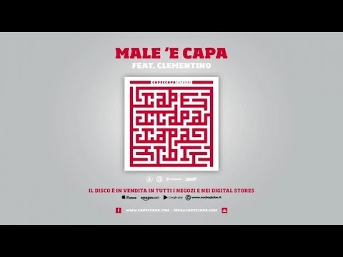 Capeccapa feat. Clementino - Male 'e capa (Caparbi Album)