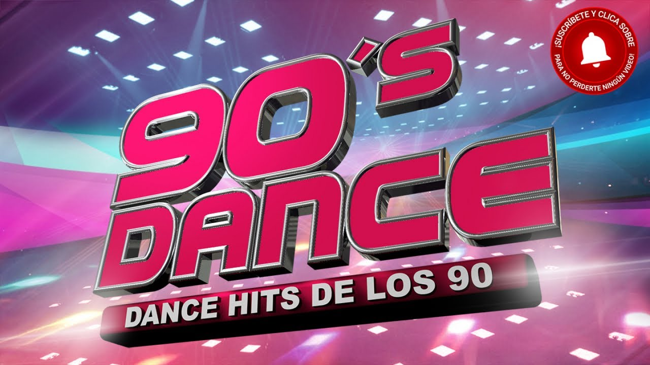 90 S Dance Dance Hits De Los 90 Youtube