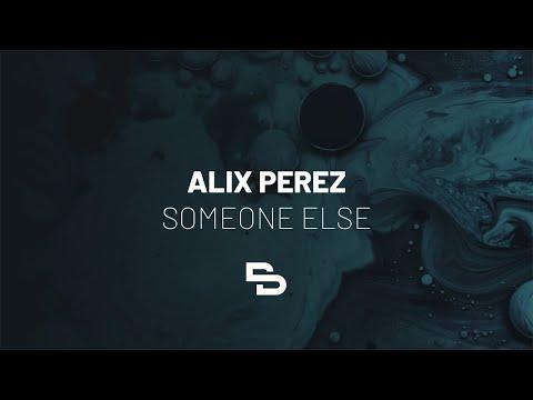 Alix Perez - Someone Else