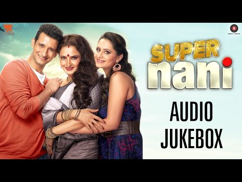 Super Nani Audio Jukebox | Full Songs | Rekha, Sharman Joshi & Shweta Kumar