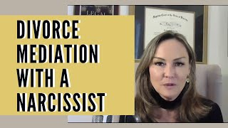 HOW TO DO DIVORCE MEDIATION WITH A NARCISSIST (And Feel In Control)