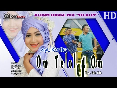 AYU KARTIKA - OM TELOLET OM ( Album House Mix Telolet ) HD Video Quality 2017