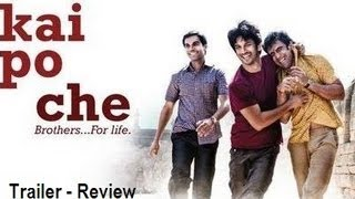Kai Po Che Trailer - Review