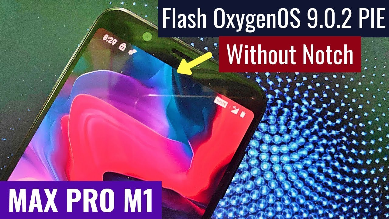 Install OxygenOS 9 0 2 PIE without a notch on Asus Max Pro M1
