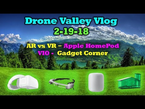 Vlog #13 - Virtual vs. Augmented Reality Gear - Apple Homepod - VIO - A Better Mousetrap