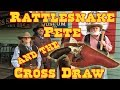 Rattlesnake Pete and the Cross Draw